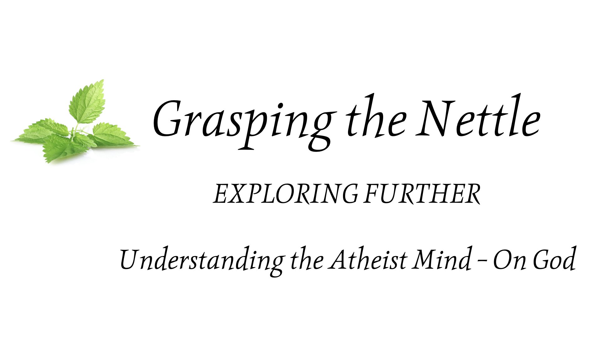 Understanding the Atheist Mind  - On God