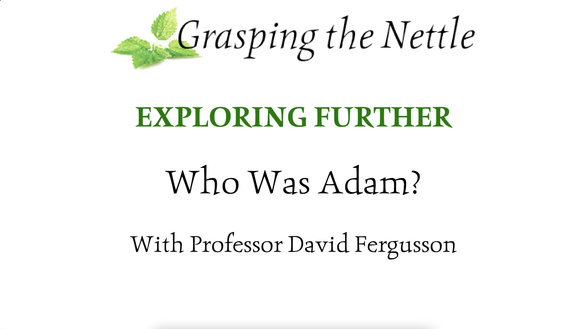 Exploring further — who was Adam?